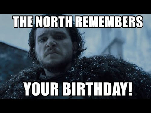 game of thrones birthday th north remembers meme
