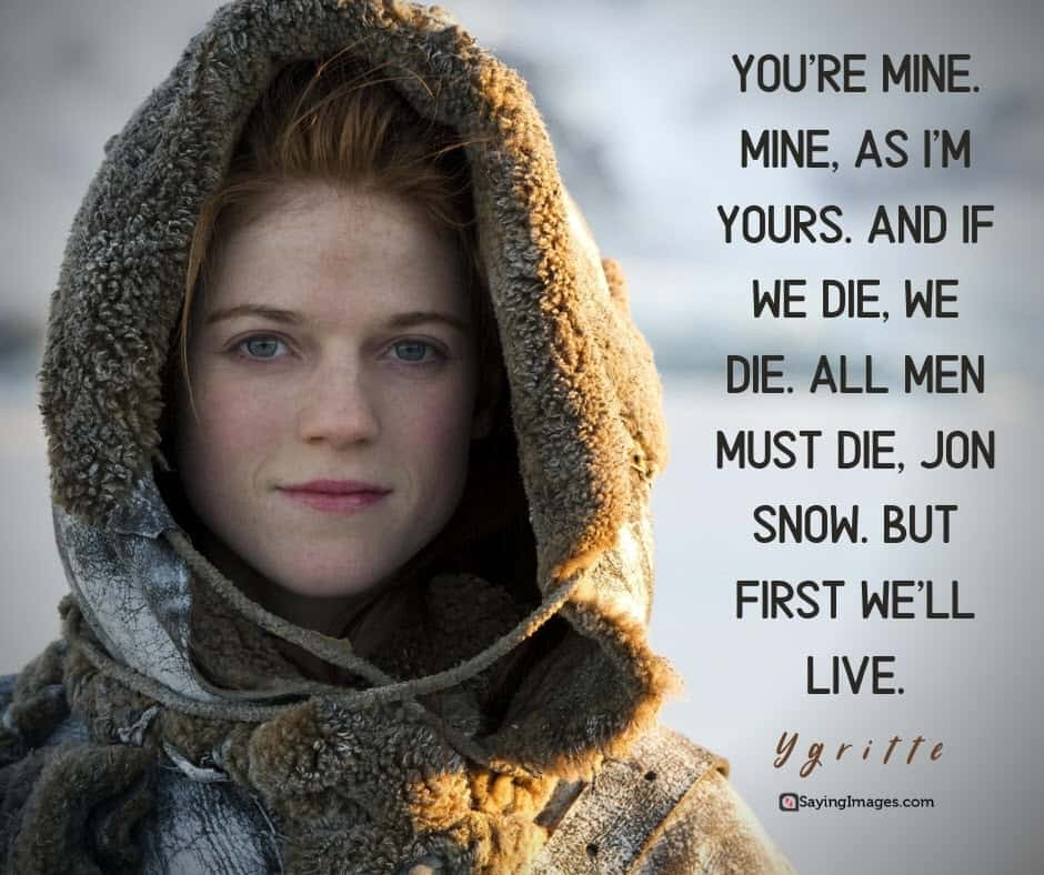 game of thrones mine quotes
