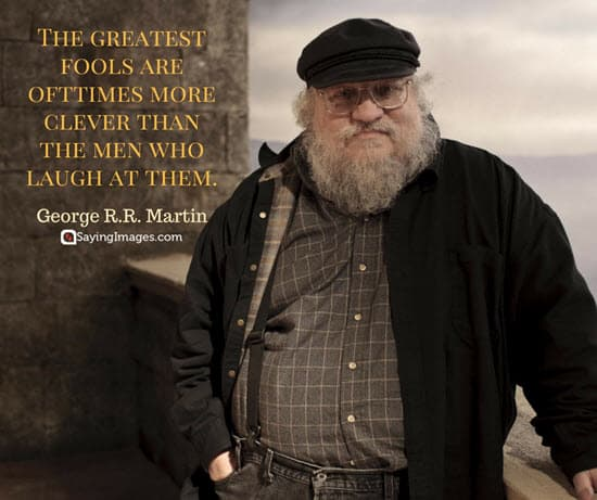 george rr martin fool quotes