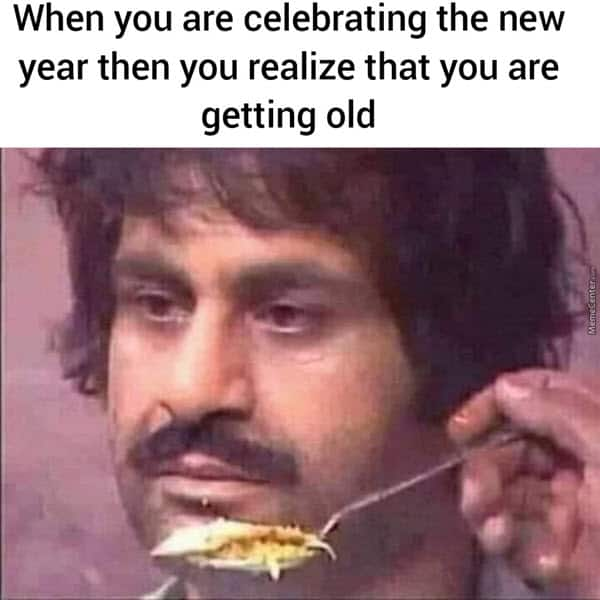 getting old celebrating the new year meme