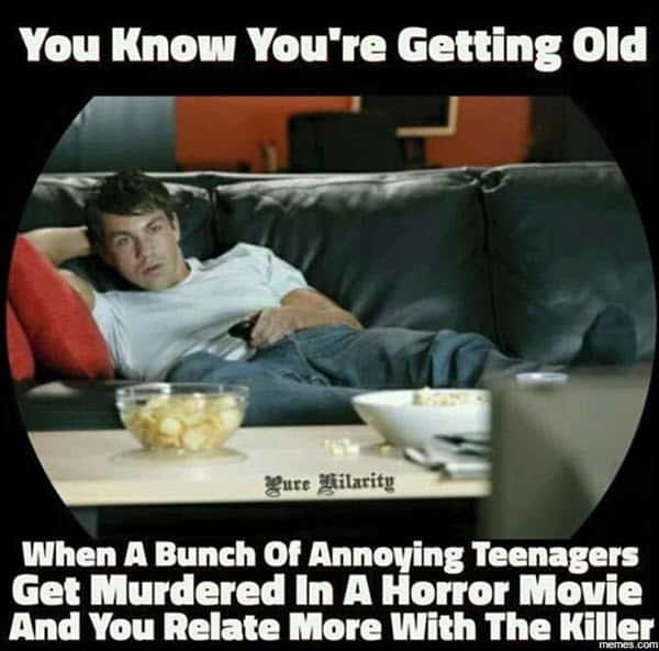 getting old horror movie meme