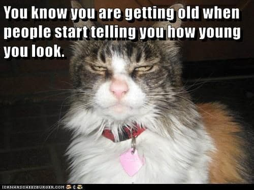 getting old how young you look meme