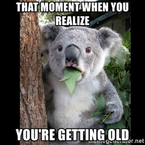 getting old realize meme