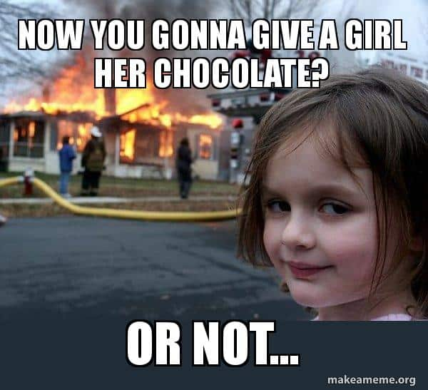 give a girl chocolate memes