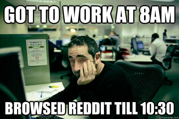 got to work at 8am browsed reddit till 1030 funny office memes 20 funny office memes that anyone can relate to sayingimages com