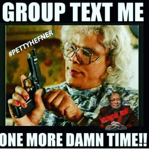 group text me one more damn time meme