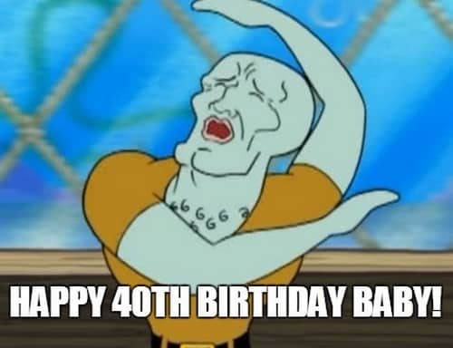 happy 40th birthday baby meme