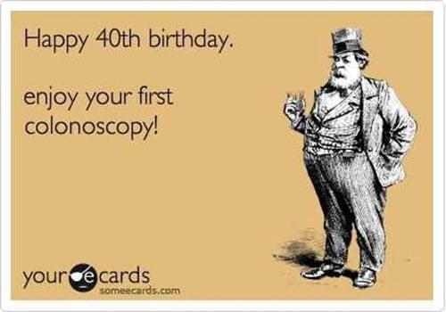 happy 40th birthday colonoscopy meme