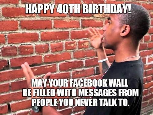 happy 40th birthday facebook meme