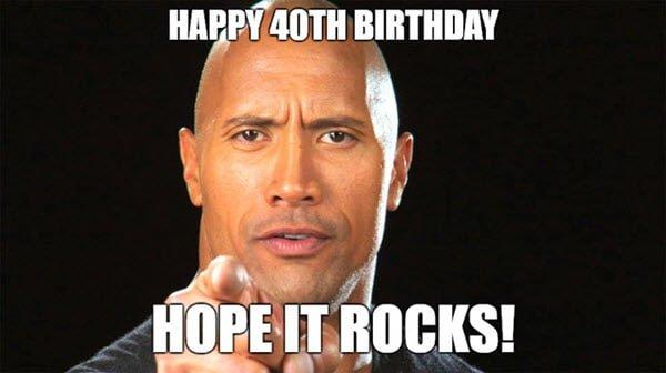 happy 40th birthday hope it rocks meme