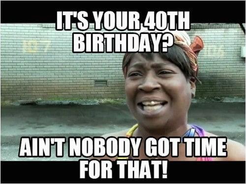 40 birthday memes happy 40th birthday memes