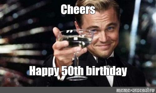 happy 50th birthday cheers meme