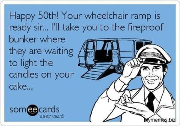 happy 50th birthday wheelchair ramp meme