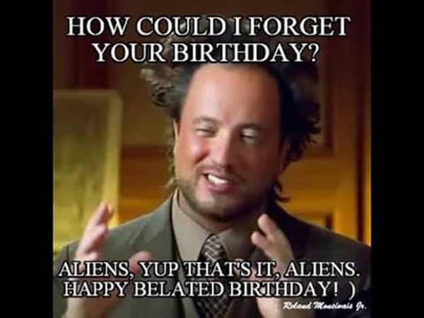 happy belated birthday aliens meme