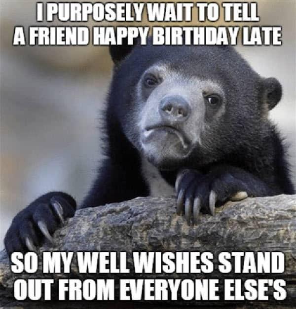 happy belated birthday purposely meme