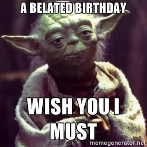 happy belated birthday yoda meme