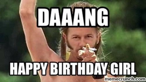 happy birthday girl daaang meme
