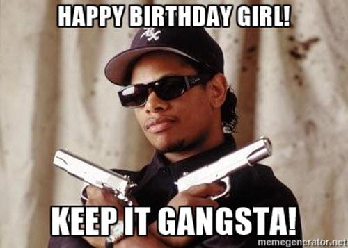 happy birthday girl gangsta meme