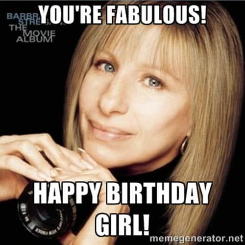 happy birthday girl youre fabulous meme