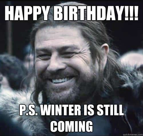 20 Best Birthday Memes For A Game Of Thrones Fan
