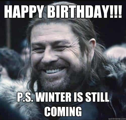 Funny Happy Birthday Meme Game Of Thrones : Best birthday memes for a game of thrones fan