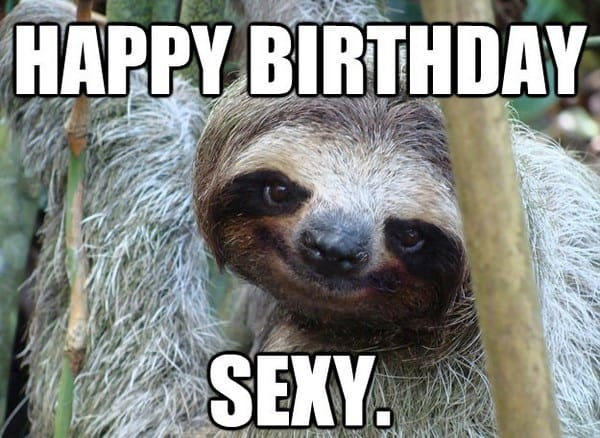 20 Sexy Birthday Memes You Wont Be Able To Resist