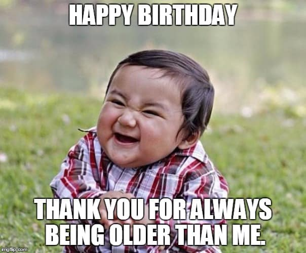 happy birthday sis meme 20 Hilarious Birthday Memes For Your Sister | SayingImages.com happy birthday sis meme