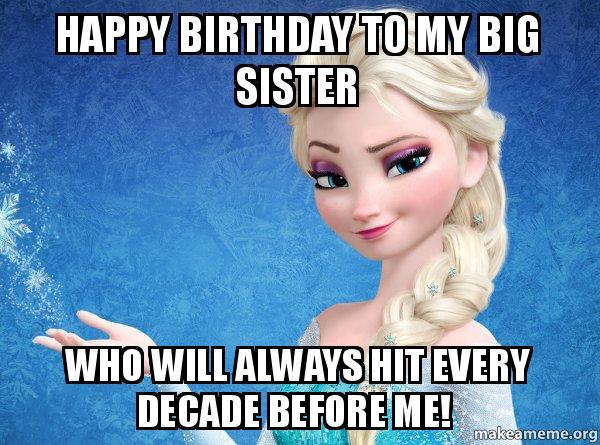 20 Hilarious Birthday Memes For Your Sister Sayingimagescom