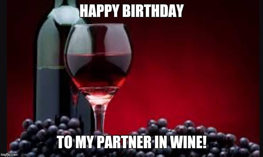 Happy Birthday To My Partner In Wine