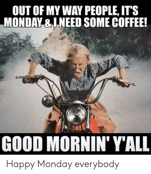 happy monday good mornin yall meme