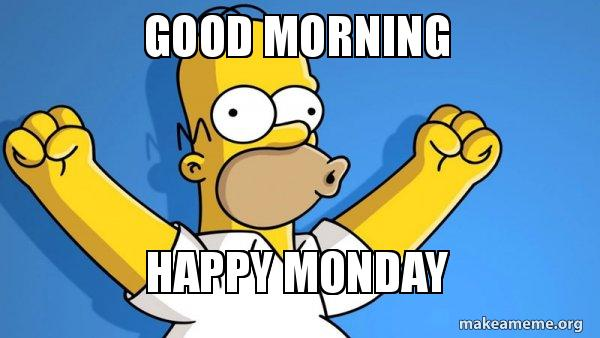 happy monday homer meme