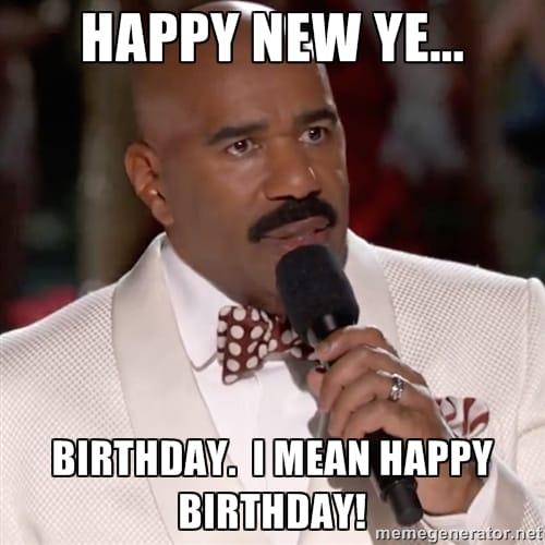 happy new ye birthday i mean happy birthday funny memes 20 outrageously hilarious birthday memes [volume 2] sayingimages com