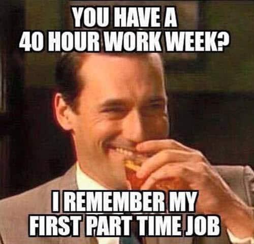 hard work 40 hour week meme