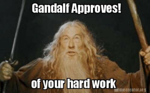 hard work gandalf approves meme