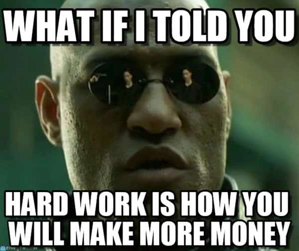 hard work what if i told you meme