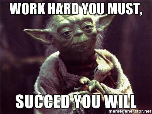 hard work you must meme