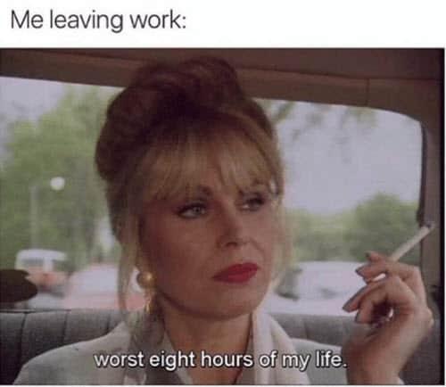 hate work leaving meme
