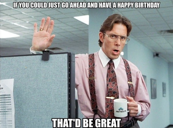 20 Office Space Memes That Are Way Too Real Sayingimagescom