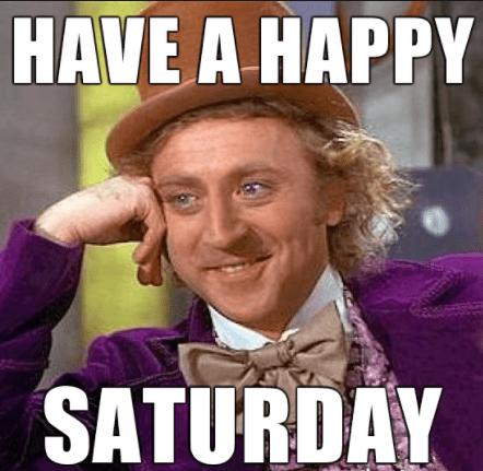20 saturday memes to make your weekend more fun sayingimages com