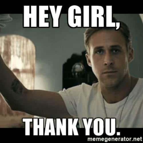 hey girl thank you memes