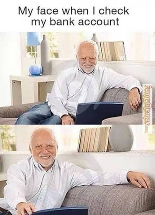 hide the pain harold bank account meme