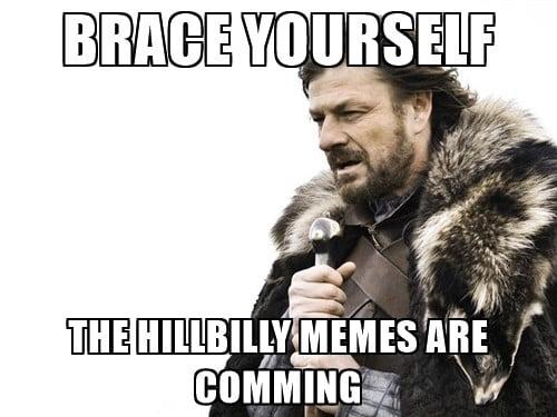 hillbilly meme brace yourself