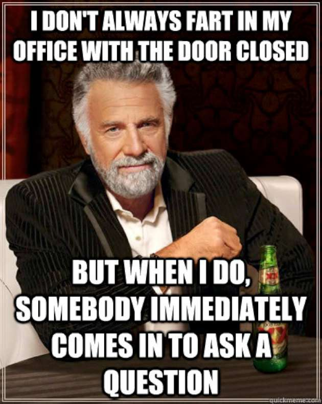 I Dont Always Fart In My Office With The Door Closed