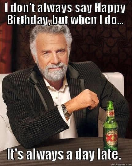 20 Funny Belated Birthday Memes For People Who Always Forget