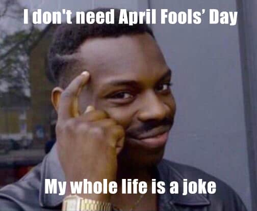 20 April Fools Memes That'll Get You In The Spirit | SayingImages.com