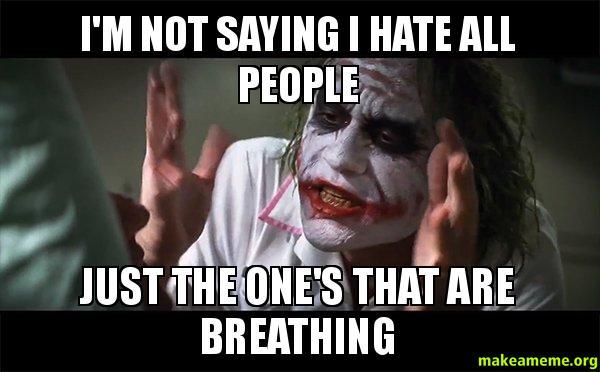 i hate all people meme