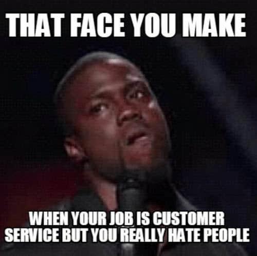 i hate people customer service meme