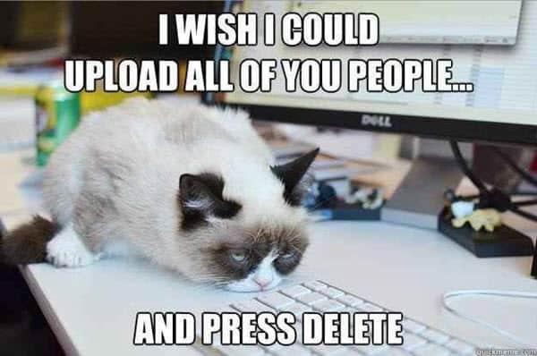 i hate people delete meme