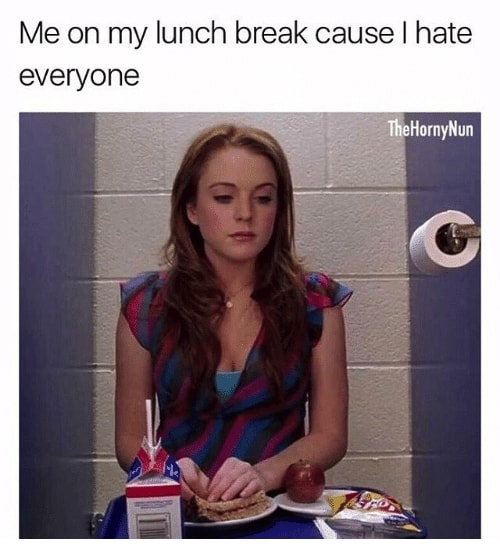 i hate people lunch break meme
