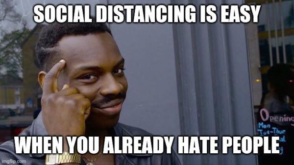 i hate people social distancing meme